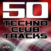 50 Techno Club Tracks Vol. 4 - Best Of Techno, Electro House, Trance & Hands Up Songs