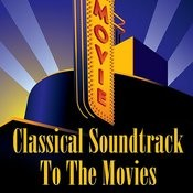 Classical Soundtrack To The Movies Songs