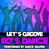 Let's Groove - 80's Dance Songs