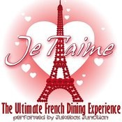 Je T'aime: The Ultimate French Dining Experience Songs