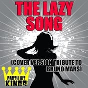 The Lazy Song (Cover Version Tribute To Bruno Mars) Song