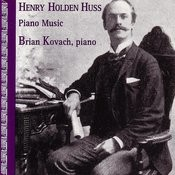 Piano Music Of Henry Holden Huss Songs