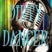 Dirty Dancer (Karaoke) Songs