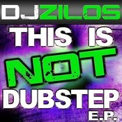 This Is Not Dubstep E.P. Songs