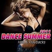 Dance Summer 2011. Hits & Playbacks Songs