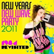 New Years New Wave Party 2011 - 1984 Revisited Songs
