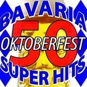 50 Bavaria Oktoberfest Super Hits Songs