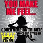 You Make Me Feel... (Cover Version Tribute To Cobra Starship & Sabi) Songs