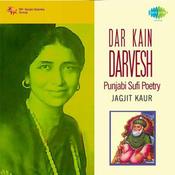 Dar Kain Darvesh (punjabi Sufi Poetry) Songs
