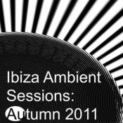 Ibiza Ambient Sessions: Autumn 2011 Songs