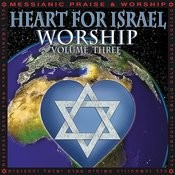 Heart For Israel Worship: Volume Three Songs