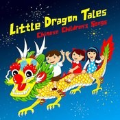 Little Dragon Tales: Chinese Children's Songs Songs