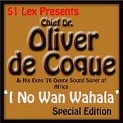 51 Lex Presents I No Wan Wahala Songs