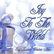 Easy Listening Christmas Music - Joy To The World Songs