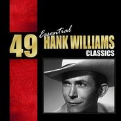 49 Essential Hank Williams Classics Songs
