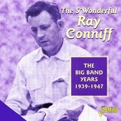 The S'wonderful Ray Conniff (The Big Band Years, 1939-1947) Songs