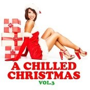 A Chilled Christmas Vol. 3 Songs