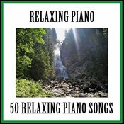 50 Relaxing Piano Songs Songs