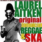 Laurel Aitken: Original Jamaican Reggae & Ska Songs