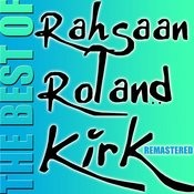 The Best Of Rahsaan Roland Kirk (Remastered) Songs