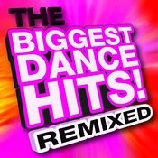 The Biggest Dance Hits! Remixed Songs
