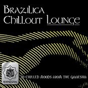 Brazilica Chillout Lounge Songs