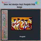 Deor Nal Masiya Gayi Punjabi Folk Songs Songs