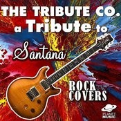 A Tribute To Santana Rock Covers Songs