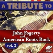 A Tribute To John Fogerty And American Roots Rock, Vol. 2 Songs