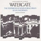 Watergate, Vol.5: The Testimony Of John Ehrlichman & H. R. Haldeman Songs