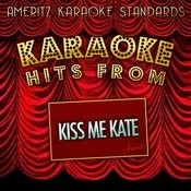 Karaoke Hits From Kiss Me Kate Songs