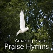 Praise Hymns: Amazing Grace Songs