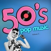 50's Pop Music, Vol. 3 Songs