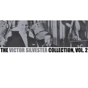 The Victor Silvester Collection, Vol. 2 Songs