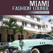 Miami Fashion Lounge (Lounge And Deep House) Songs
