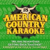 We Are Never Ever Getting Back Together (Karaoke In The Style Of Taylor Swift) Song