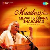 Maestros From Mewati And Kirana Gharanas Songs