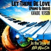 Let There Be Love (Piano & Bass) [In The Style Of Nat King Cole] [Karaoke Version] Song