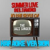 Summer Love (Neil Diamond) [In The Style Of The Jazz Singer] [Karaoke Version] Song