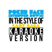 Poker Face (Stripped Down) [In The Style Of Lady Gaga] [Karaoke Version] - Single Songs