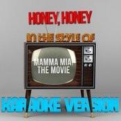 Honey, Honey (In The Style Of Mamma Mia! - The Movie) [Karaoke Version] - Single Songs