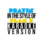 Prayin' (In The Style Of Plan B) [Karaoke Version] - Single Songs