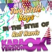 Two Little Boys (In The Style Of Rolf Harris) [Karaoke Version] - Single Songs