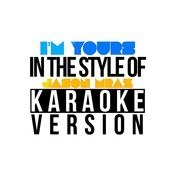 I'm Yours (In The Style Of Jason Mraz) [Karaoke Version] - Single Songs