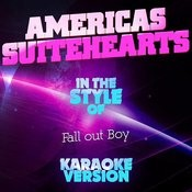 Americas Suitehearts (In The Style Of Fall Out Boy) [Karaoke Version] Song