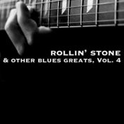 Rollin' Stone & Other Blues Greats, Vol. 4 Songs
