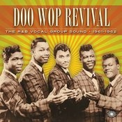 Doo Wop Revival: The R&B Vocal Group Sound 1961-1962 Songs
