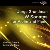 Jorge Grundman: W Sonatas For Violin And Piano Songs