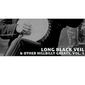 Long Black Veil & Other Hillbilly Greats, Vol. 1 Songs