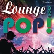 Lounge Goes Pop! Songs